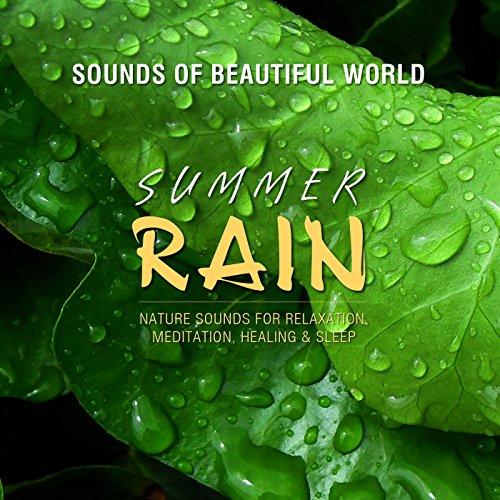 Summer Rain (Nature Sounds for Relaxation, Meditation, Healing & Sleep)