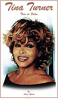 Tina Turner True or False