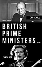 BRITISH PRIME MINISTERS VOLUME 1: Margaret Thatcher And Winston Churchill
