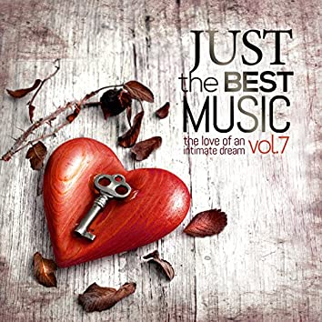 Just the Best Music, Vol. 7: The Love of an Intimate Dream