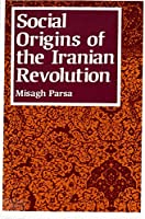 Social Origins of the Iranian Revolution (Studies in International Political Economy)