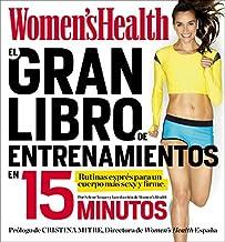 El gran libro de entrenamientos en 15 minutos: Rutinas esprés para un cuerpo más sexy y firme (Women's Health)