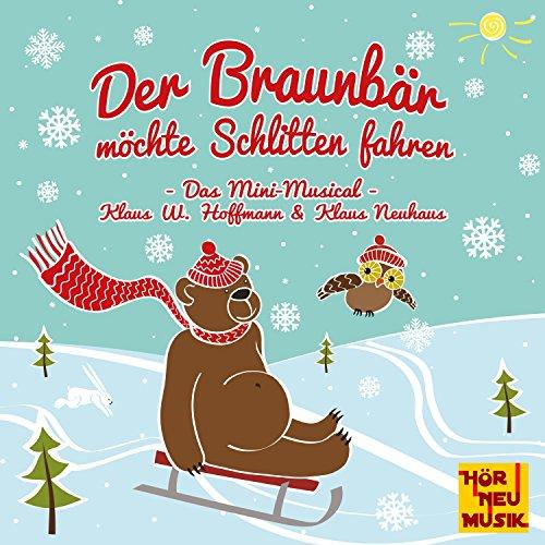 Der Braunbär möchte Schlitten fahren                   Autor:                                                                                                                                 Klaus W. Hoffmann,                                                                                        Klaus Neuhaus                               Sprecher:                                                                                                                                 Klaus W. Hoffmann,                                                                                        Klaus Neuhaus                      Spieldauer: 14 Min.     Noch nicht bewertet     Gesamt 0,0