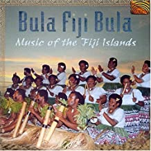 Bula Fiji Bula: Music of the Fiji Islands