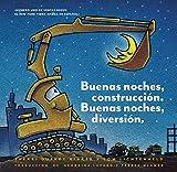 Buenas noches, construcción. Buenas noches, diversión. (Goodnight, Goodnight, Construction Site Spanish language edition): (Bilingual Children's Book, Spanish Books for Kids) (Spanish Edition)
