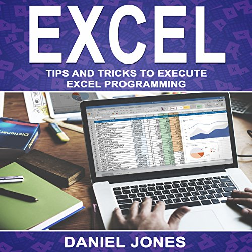 Excel: Tips and Tricks to Execute Excel Programming audiobook cover art