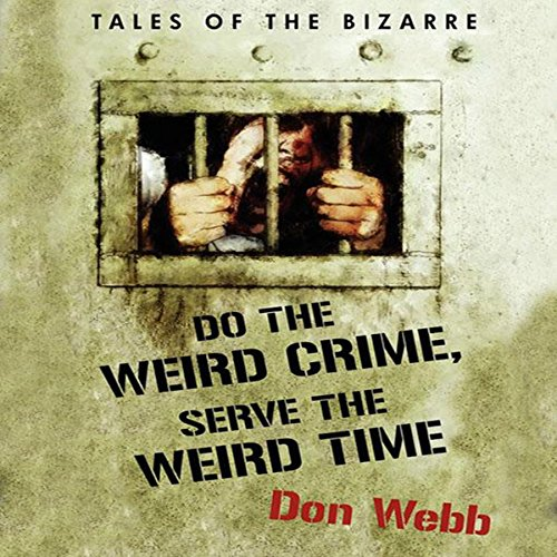 Do the Weird Crime, Serve the Weird Time audiobook cover art