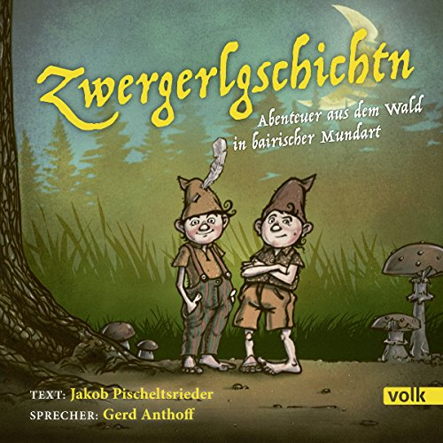 Zwergerlgschichtn: Abenteuer aus dem Wald in bairischer Mundart cover art
