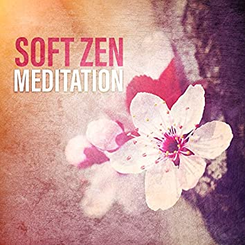 Soft Zen Meditation