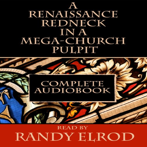 A Renaissance Redneck in a Mega-Church Pulpit audiobook cover art