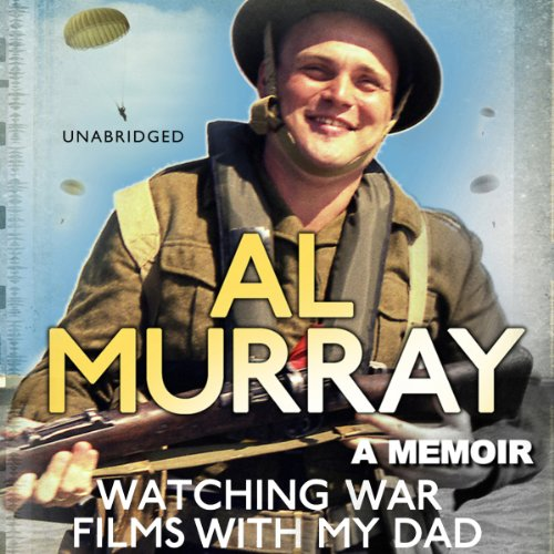 Watching War Films with My Dad                   By:                                                                                                                                 Al Murray                               Narrated by:                                                                                                                                 Al Murray                      Length: 7 hrs and 33 mins     141 ratings     Overall 4.4