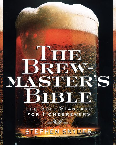 The Brewmaster's Bible: The Gold Standard for Home Brewers (English Edition)