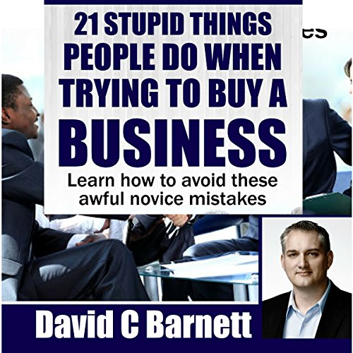 21 Stupid Things People Do When Trying to Buy a Business  By  cover art