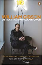 Distrust that Particular Flavor by William Gibson - Paperback