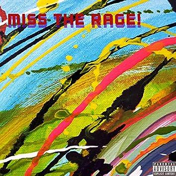 Miss The RAGE!