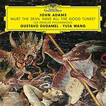 John Adams: Must the Devil Have All the Good Tunes?