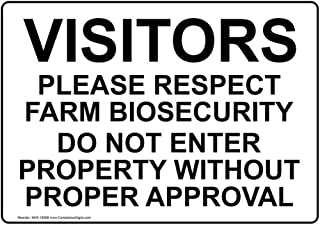 Visitors Please Respect Farm Biosecurity Do Not Enter Property Without Proper Approval. Sign, 14x10 in. Aluminum by ComplianceSigns