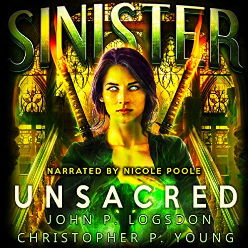 Sinister: Unsacred Audiobook By John P. Logsdon, Christopher P. Young cover art