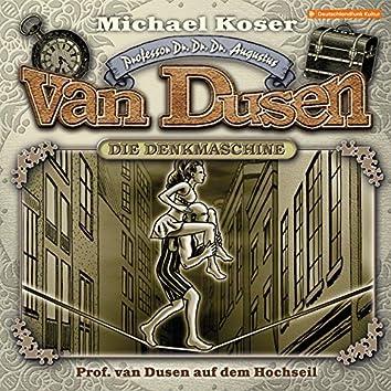 Folge 28: Professor van Dusen auf dem Hochseil