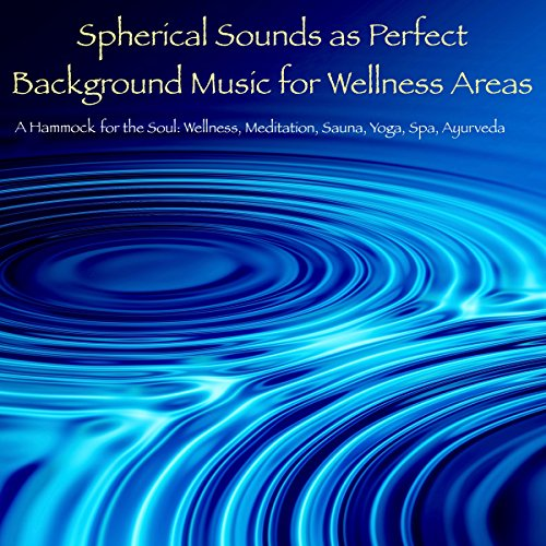Spherical Sounds as Perfect Background Music for Wellness Areas audiobook cover art
