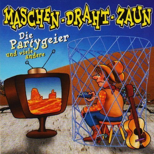 Maschen-Draht-Zaun [CD 2000] [Audio CD] Die Partygeier u.v.a.