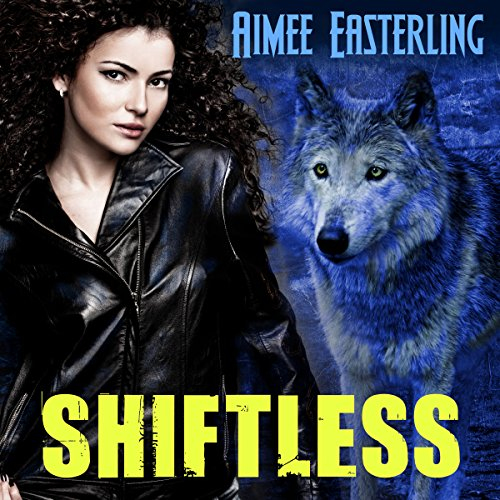 Shiftless: Werewolf Paranormal Fantasy cover art