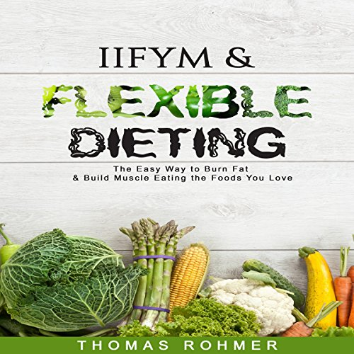 IIFYM & Flexible Dieting  By  cover art