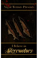 I Believe In Werewolves Kindle Edition