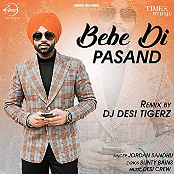Bebe Di Pasand (Remix) - Single