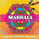 Mandala Facil Libro de Colorear para Niños: Paginas para Colorear con Mandalas Sencillos tanto para Niños o Adultos Mayores Cuaderno de Pintar Grande XL Cuadrado 21 x 21 cm (Spanish Edition)