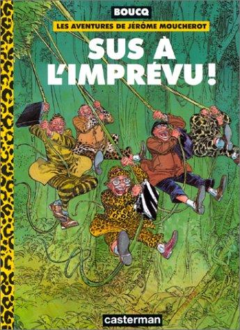 Les aventures de Jérôme Moucherot, tome 2 : Sus à l'imprévu!
