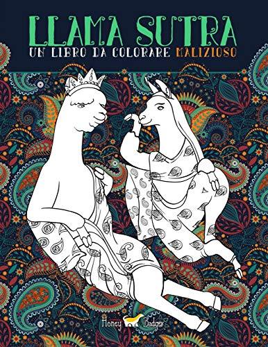 Lama Sutra: Un Libro Da Colorare Malizioso : Tema Kama Sutra con lama, bradipi e unicorni