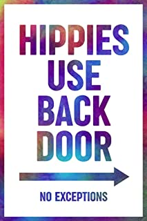Hippies Use Back Door No Exceptions Funny Tie Dye Sign Laminated Dry Erase Sign Poster 24x36