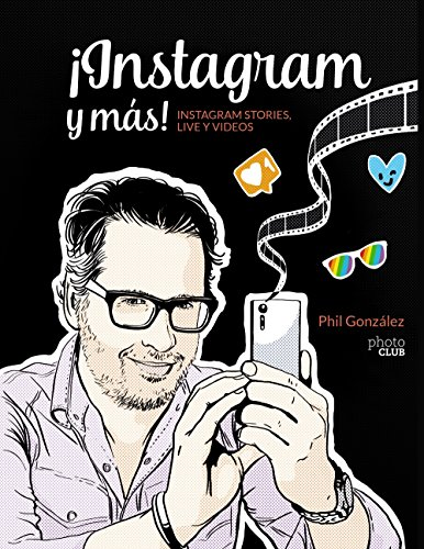 ¡Instagram y más! Instagram Stories, Live y vídeos (Photoclub)