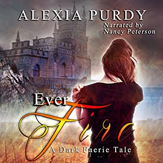 Ever Fire     A Dark Faerie Tale, Book 2              By:                                                                                                                                 Alexia Purdy                               Narrated by:                                                                                                                                 Nancy Peterson                      Length: 6 hrs and 1 min     37 ratings     Overall 4.4