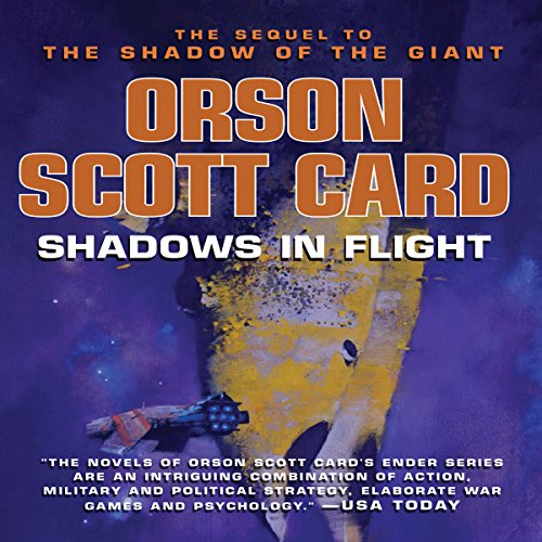 Shadows in Flight                   By:                                                                                                                                 Orson Scott Card                               Narrated by:                                                                                                                                 Stefan Rudnicki,                                                                                        Emily Janice Card,                                                                                        Scott Brick,                   and others                 Length: 6 hrs and 23 mins     3,564 ratings     Overall 4.5