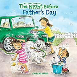 Image: The Night Before Father's Day | Paperback: 32 pages | by Natasha Wing (Author), Amy Wummer (Illustrator). Publisher: Grosset and Dunlap; Original edition (May 10, 2012)