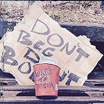 Don't Beg, Don't Borrow (feat. Saint Pat Beatz)
