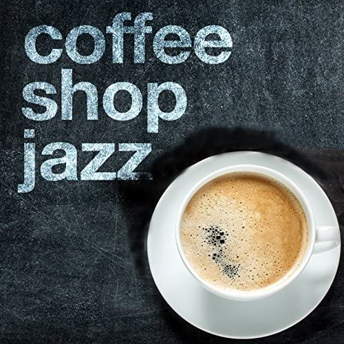 Coffee Shop Jazz, Coffeehouse Background Music & Easy Listening
