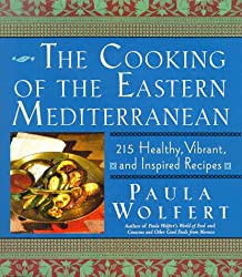 The Cooking of the Eastern Mediterranean: 215 Healthy, Vibrant, and Inspired Recipes