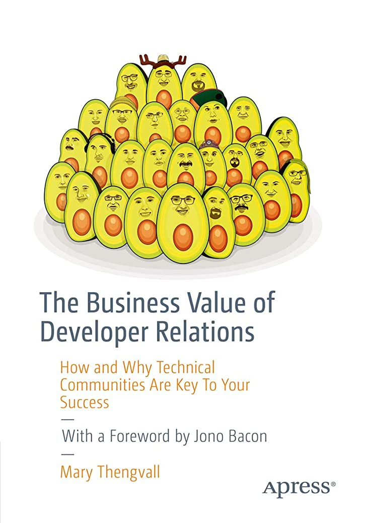 浴モットー受賞The Business Value of Developer Relations: How and Why Technical Communities Are Key To Your Success (English Edition)