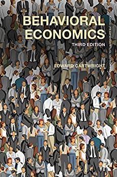 Behavioral Economics (Routledge Advanced Texts in Economics and Finance Book 30) by [Edward Cartwright]