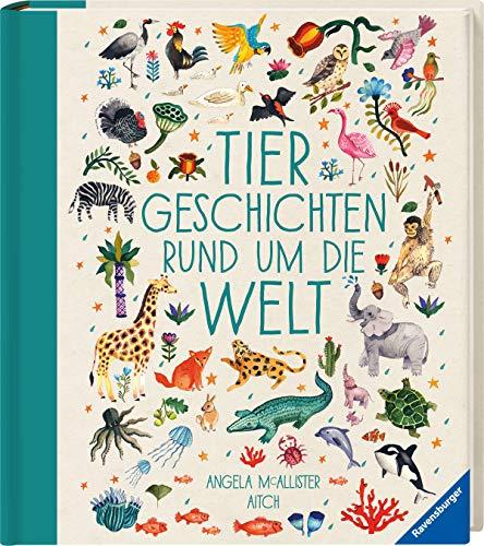 Tiergeschichten rund um die Welt (Vorlese- und Familienbücher)