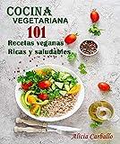 COCINA VEGETARIANA 101 Recetas veganas Ricas y saludables
