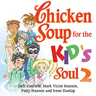 Chicken Soup for the Kid's Soul 2: Character-Building Stories for Kids Ages 6-10 cover art