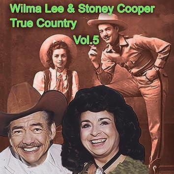 True Country of Wilma Lee & Stoney Cooper, Vol. 5