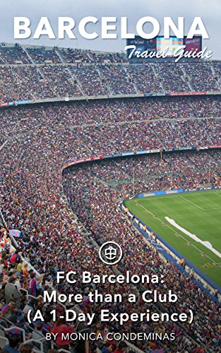 Barcelona Travel Guide (Unanchor) - FC Barcelona: More than a Club (A 1-Day Experience) (English Edition)