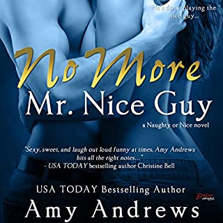 No More Mr. Nice Guy     Naughty or Nice, Book 1              By:                                                                                                                                 Amy Andrews                               Narrated by:                                                                                                                                 Nina Archer                      Length: 6 hrs and 9 mins     2 ratings     Overall 2.0