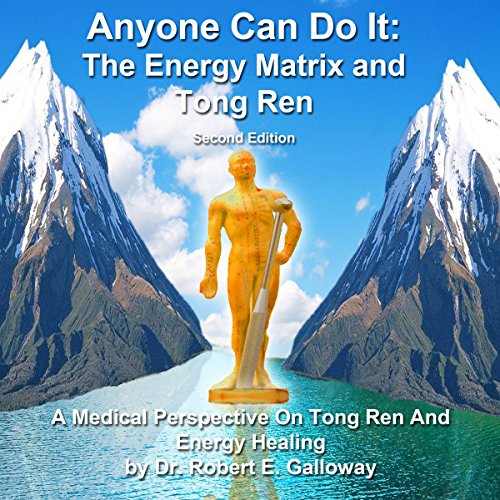 Anyone Can Do It: The Energy Matrix and Tong Ren audiobook cover art