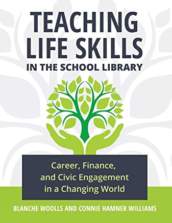 Teaching Life Skills in the School Library: Career, Finance, and Civic Engagement in a Changing World